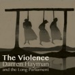 The Violence专辑 Darren Hayman And The Long Parliament