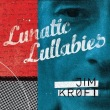 Lunatic Lullabies专辑 Jim Kroft