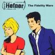 The Fidelity Wars专辑 Hefner