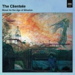 Music for the Age of Miracles专辑 The Clientele